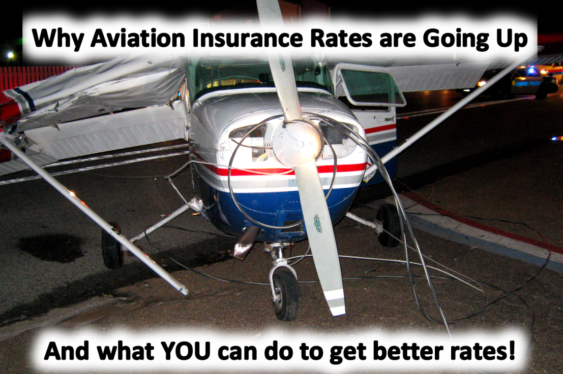 Why aviation insurance rates are going up and what YOU can do to get better rates